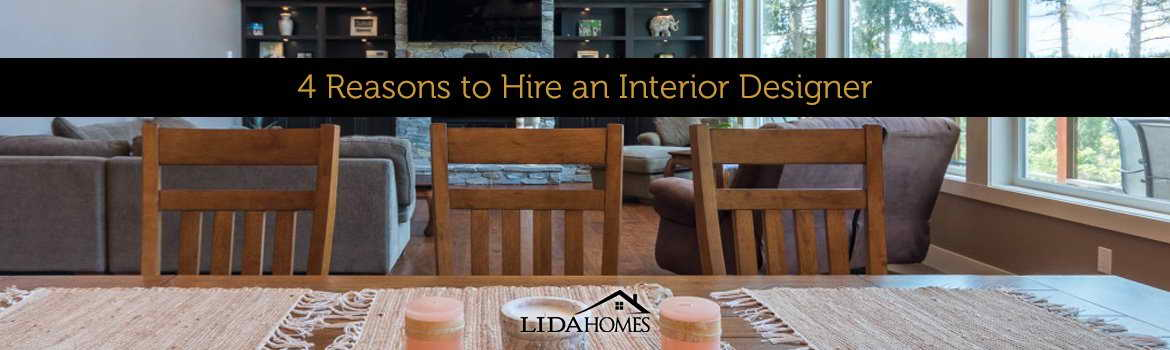 4 reasons to hire an interior designer lida homes - Hire interior designer student ...